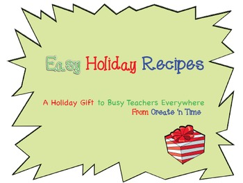 FREE Easy Holiday Recipes A Gift for Busy Teachers Everywhere