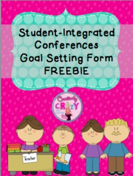 FREE & Editable Student Integrated Conference Form with Goal Setting Sheet
