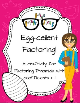 FREE---Egg-cellent factoring:  factoring trinomials with a coefficient > 1