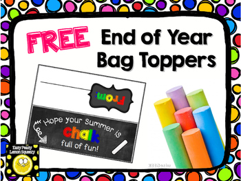 FREE End of Year Bag Topper-Hope Your Summer is 'Chalk' Fu