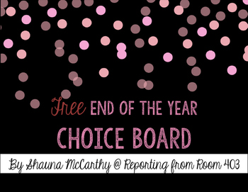 FREE End of Year Choice Board