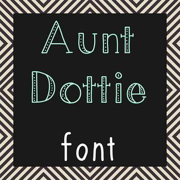 FREE FONT - Aunt Dottie - personal classroom use