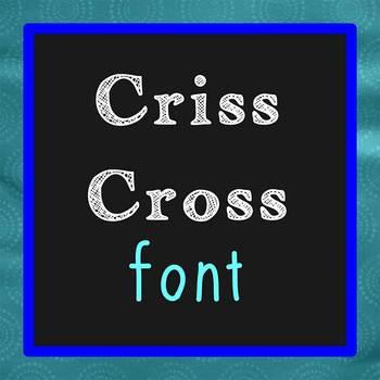 FREE FONT - Chalkboard Criss Cross - personal classroom use