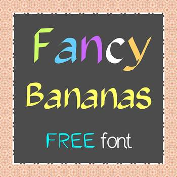 FREE FONT - Fancy Bananas - personal classroom use