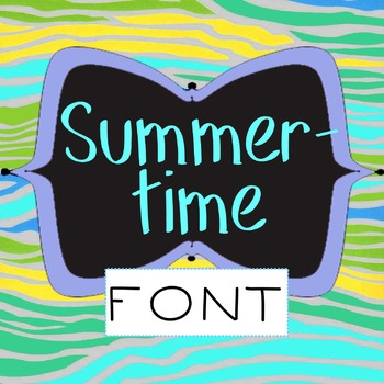FREE FONT - Summertime - personal classroom use