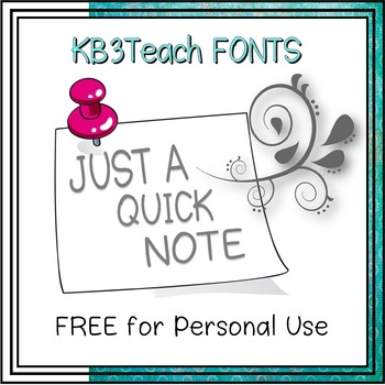 FREE FONTS:  KB3 Just A Quick Note (Personal Use)