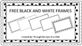 FREE FRAMES - BLACK AND WHITE - LEAVE FEEDBACK PLEASE