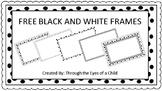 FREE FRAMES - BLACK AND WHITE - LEAVE FEEDBACK PLEASE