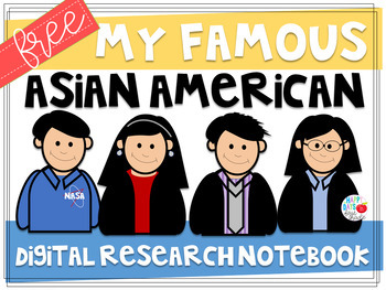 FREE Famous Asian American Digital Research Notebook (Distance Learning)