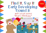 """FREE Find it, Say it Early Developing Sound """"B"""" with visual scene"""
