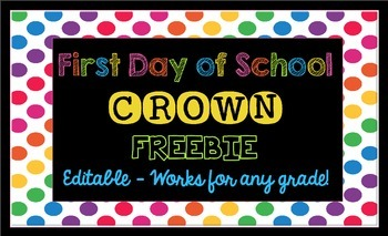 FREE First Day of School Crown {Editable} Works for Any Gr