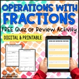 FREE Fractions Operations Quiz or Review { Add Subtract Multiply Divide }