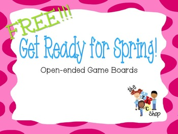 FREE! Get Ready for Spring! Open-ended Game Board