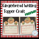 FREE Gingerbread Man Writing Topper Activity for Printable