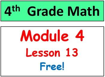 FREE-Grade 4 Math Module 4, Lesson 13 Smart Bd, Stud Pgs &