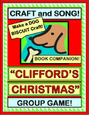 """""""Clifford's Christmas"""" - Book Companion with a Craft, Game, and Song!"""