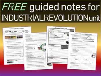 FREE Guided Notes to accompany highly engaging Industrial Revolution PPTs