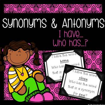 I have, who has... Antonyms & Synonyms