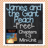 James and the Giant Peach {FREE} Mini-Unit for Chapters 1-3