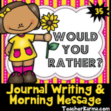 Journal Writing Prompts ~ WOULD YOU RATHER? ~ Morning Message ~ Inspire Writing