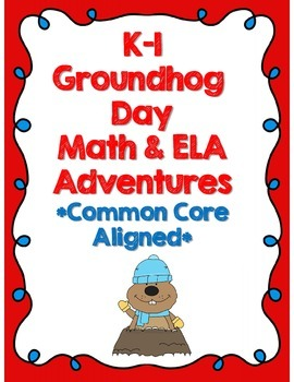 FREE: K-1 Groundhog Day Math and ELA Adventures! *Common Core Aligned*