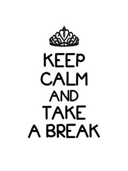 FREE Keep Calm and Take a Break Poster
