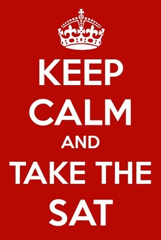 FREE Keep calm and take the SAT.     school counselor.