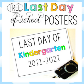 FREE Last Day of School Signs - Picture Posters 2017-2018