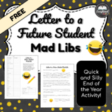 FREE Letter to a Future Student Mad Libs: An End of the Ye