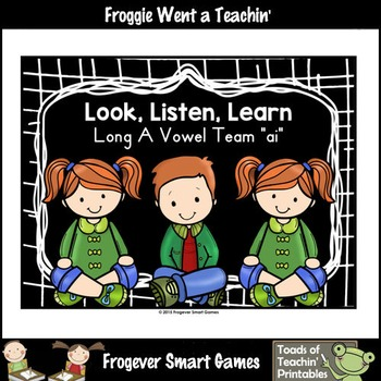 Vowel Team Posters--Look, Listen, Learn Long A Vowel Team /ai/