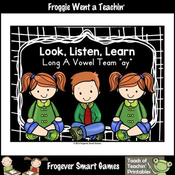 Vowel Team Posters--Look, Listen, Learn Long A Vowel Team /ay/