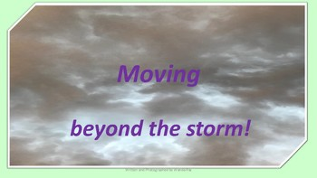 """FREE """"MOVING BEYOND THE STORM!"""" POSITIVE POWERPOINT POSTER"""