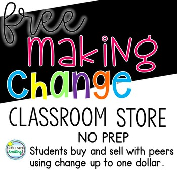 FREE Making Change Easy Set Up NO PREP Turning Desks into Stores