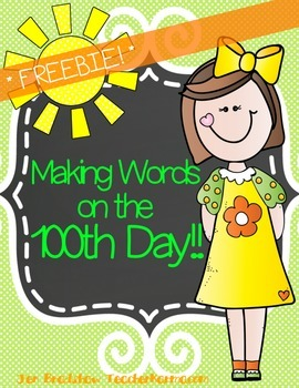 Making Words on the 100th Day of School ~ FREE Literacy Activity