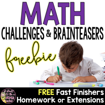 FREE Math Challenges & Brainteasers-Fast Finishers, Homewo