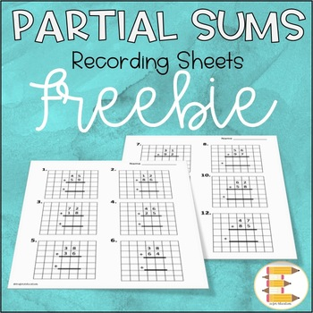 FREE Partial Sums Worksheet with Student Guides