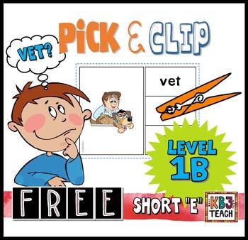 "FREE: Pick & Clip Task Cards CVC ""Short E"" (LEVEL 1B)  RF.K.2d"