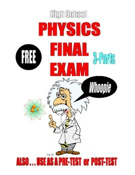 SALE $8.50 . . .  Physics Final EXAM  . . . Use as a PRE-TEST and POST-TEST