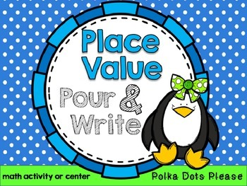 FREE Place Value Pour and Write Math Center