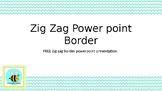 FREE Powerpoint border zig zag chevron editable