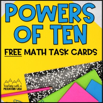 {FREE} Powers of Ten Task Cards 5.NBT.2