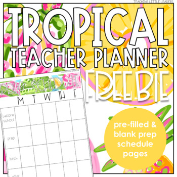 FREE Prep Schedule Pages - Tropical Teacher Planner