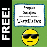 "FREE!  Printable Quotes from Gordon Korman's ""WhatsHisFace"""