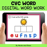 CVC Digital Word Work for Google Classroom - Distance Learning