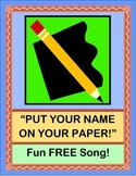 """""""Put Your Name On Your Paper!"""" -- FREE Song and Poster!"""