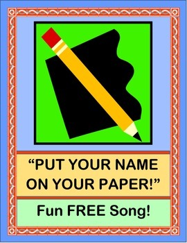 """Put Your Name On Your Paper!"" -- FREE Song and Poster!"