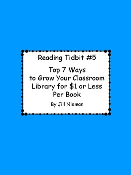 FREE Reading Tidbit #5: Top 7 Ways to Grow Your Classroom Library