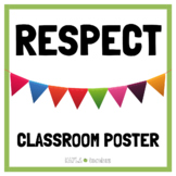 FREE Respect Classroom Poster