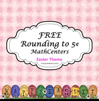 FREE Rounding to 5c MathCenters - Easter Theme