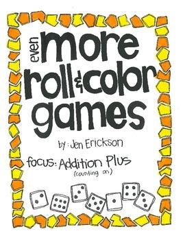 Even More Roll & Color:  Addition Plus